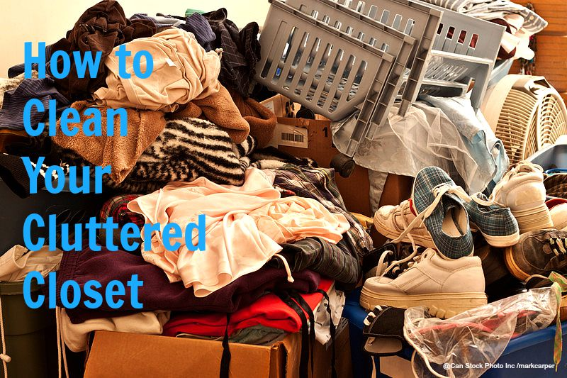 How to Clean Your Cluttered Closet