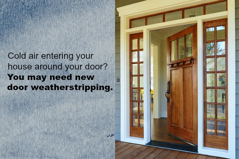 Home Maintenance Tip: Replace Your Door Weatherstripping