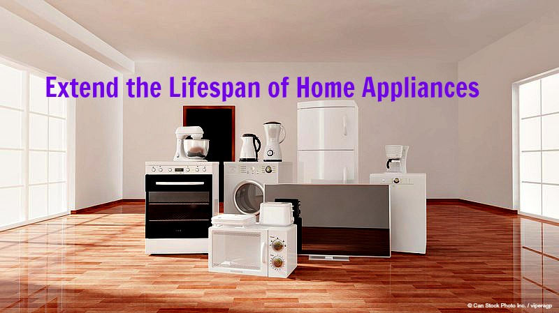 Home Maintenance Tip: Extend the Expected Lifespan of Home Appliances