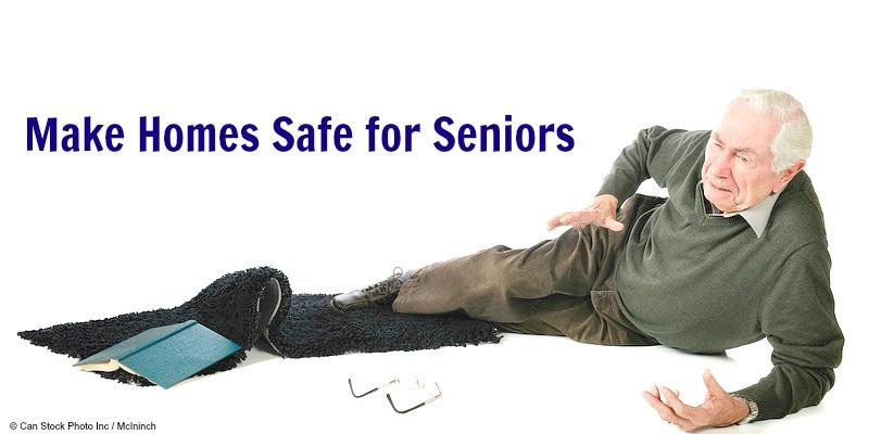 Home MaintenanceTip: Making Homes for Safe for the Elderly