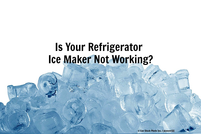 Home Maintenance Tip: Is Your Refrigerator Ice Maker Not Working?
